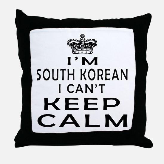 I Am South Korean I Can Not Keep Calm Throw Pillow