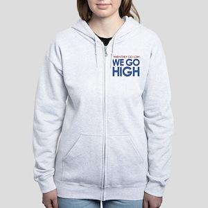 They Go Low, We Go High Sweatshirt