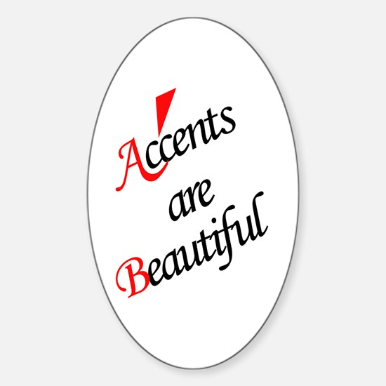 Accents are Beautiful Oval Decal