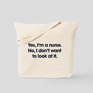 Yes I'm A Nurse Tote Bag