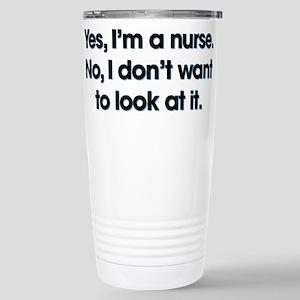 Yes I'm A Nurse 16 oz Stainless Steel Travel Mug