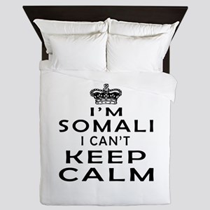 I Am Somali I Can Not Keep Calm Queen Duvet