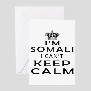 I Am Somali I Can Not Keep Calm Greeting Card