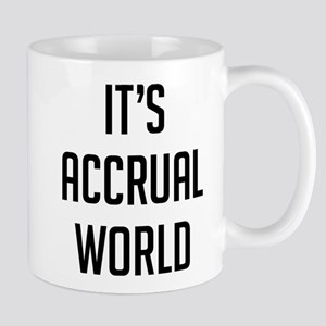It's Accrual World 11 oz Ceramic Mug