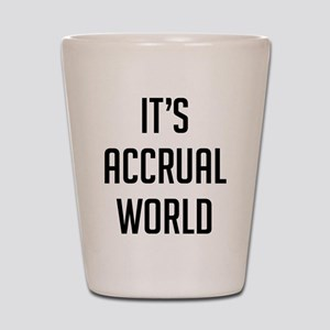 It's Accrual World Shot Glass