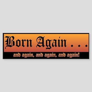 """Born Again"" Bumper Sticker"