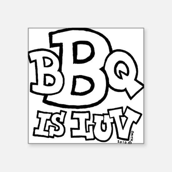 "bbqisluv_BW Square Sticker 3"" x 3"""