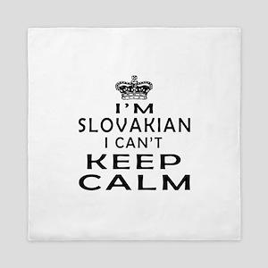 I Am Slovakian I Can Not Keep Calm Queen Duvet