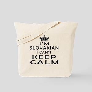I Am Slovakian I Can Not Keep Calm Tote Bag