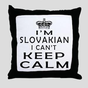 I Am Slovakian I Can Not Keep Calm Throw Pillow