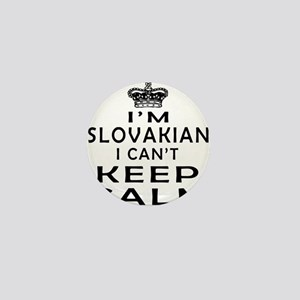 I Am Slovakian I Can Not Keep Calm Mini Button