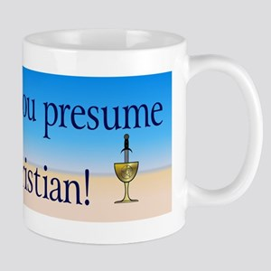 """How Dare You Presume"" Mug"