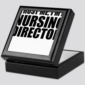 Trust Me, I'm A Nursing Director Keepsake Box