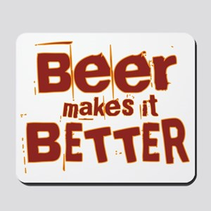 beer makes it better Mousepad