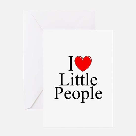 """I Love (Heart) Little People"" Greeting Cards"