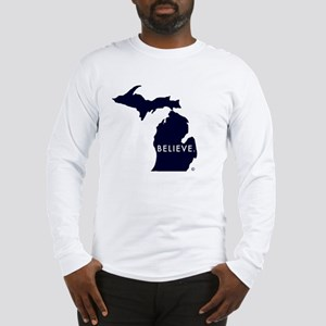 Believe in Michigan Long Sleeve T-Shirt