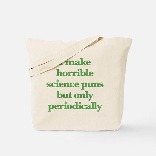 I Make Horrible Science Puns Tote Bag