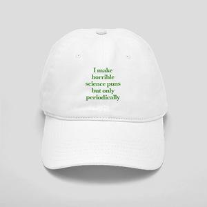 I Make Horrible Science Puns Cap