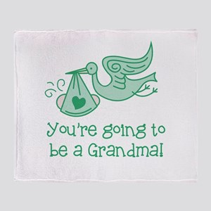 You're going to be a Grandma Throw Blanket