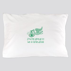 You're going to be a Grandma Pillow Case