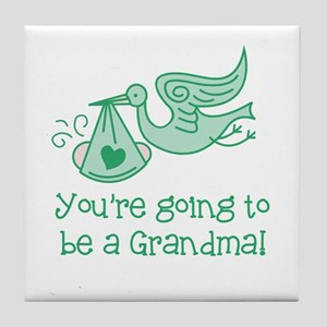 You're going to be a Grandma Tile Coaster