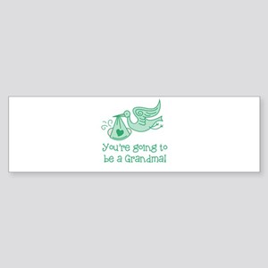 You're going to be a Grandma Sticker (Bumper)
