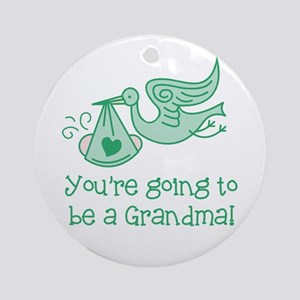 You're going to be a Grandma Ornament (Round)