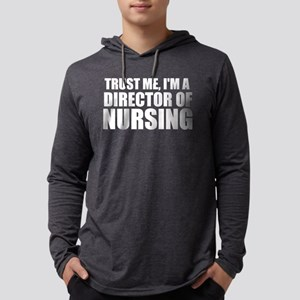 Trust Me, I'm A Director Of Nursing Long Sleev