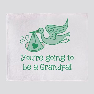 You're going to be a Grandpa Throw Blanket