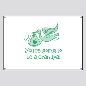 You're going to be a Grandpa Banner