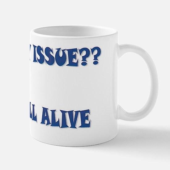 Still Alive Mug