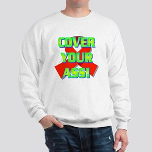 3-COVER YOUR ASS!(white) Sweatshirt