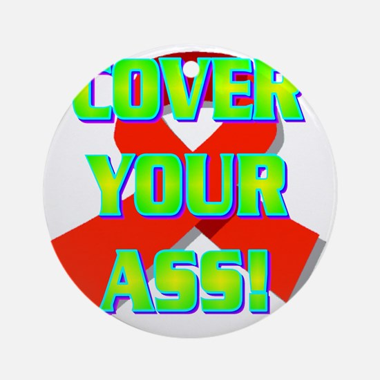 3-COVER YOUR ASS!(white).gif Round Ornament