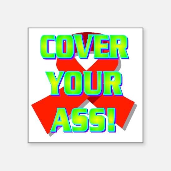 "3-COVER YOUR ASS!(white).gi Square Sticker 3"" x 3"""