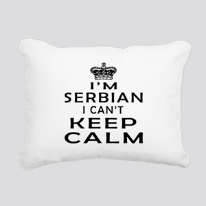 I Am Serbian I Can Not Keep Calm Rectangular Canva