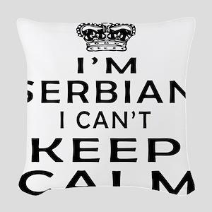 I Am Serbian I Can Not Keep Calm Woven Throw Pillo