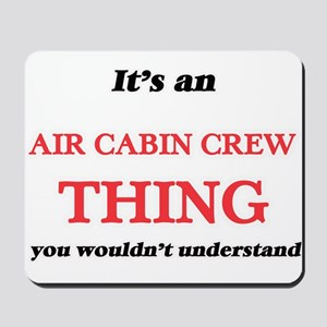 It's and Air Cabin Crew thing, you w Mousepad