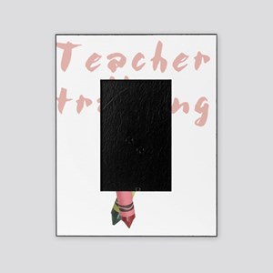 teacher-in-training Picture Frame