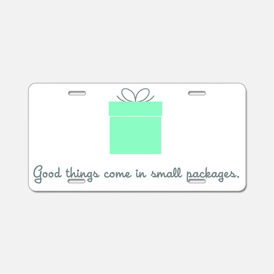 2-Good things come in small Aluminum License Plate