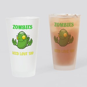 ZombiesNeedLoveToo Drinking Glass