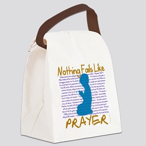 Nothing Fails Like Prayer for lig Canvas Lunch Bag