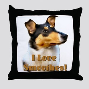 I love Smooth Collies Throw Pillow