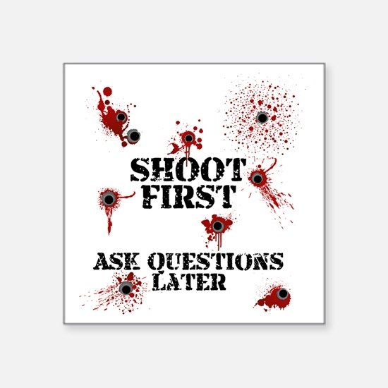 """Shoot First Square Sticker 3"""" x 3"""""""