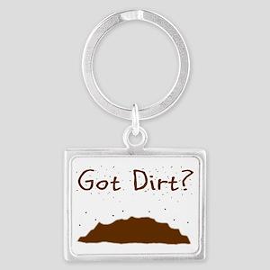got dirt Landscape Keychain