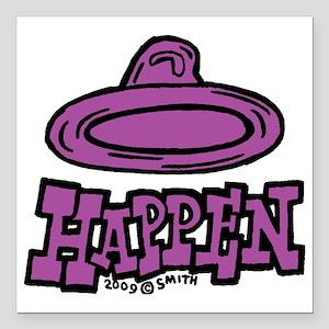 "condom_happen_right_purp Square Car Magnet 3"" x 3"""
