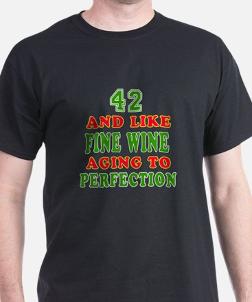 Funny 42 And Like Fine Wine Birthday T-Shirt