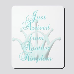 Just Arrived from Another Kingdom AQUA c Mousepad