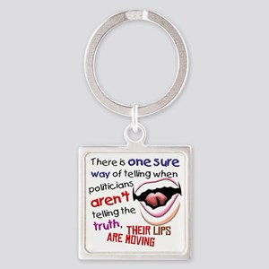 When Politicians Tell the Truth Square Keychain