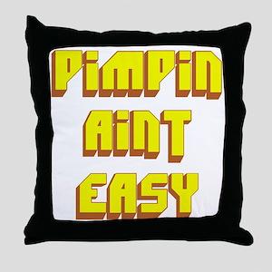 Pimpin Aint Easy Throw Pillow