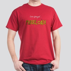 Live Frugal... Freeload! Dark T-Shirt